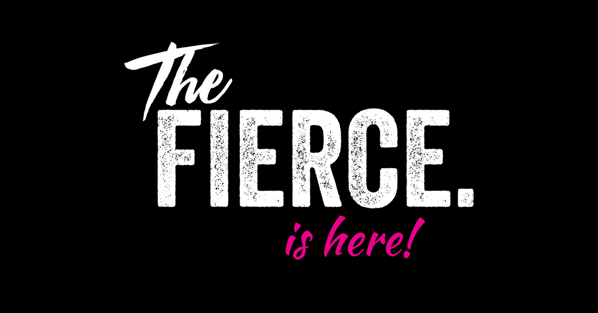 The FIERCE is here!